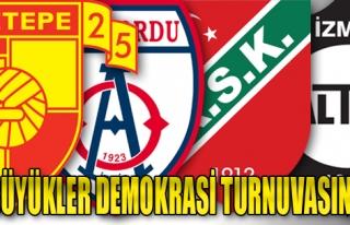 İzmir'de 4 Büyük Kulüp Demokrasi Turnuvası'nda...