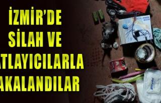 İzmir'de silah ve patlayıcı ile yakalandılar