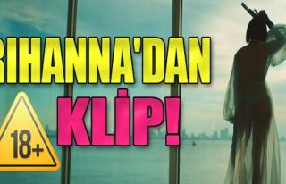 Rihanna'dan +18 Klip!