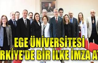 Ege Ünversitesi, Türkiye'de ilke imza attı!