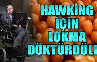 İzmir'de Stephen Hawking için lokma döktürdüler