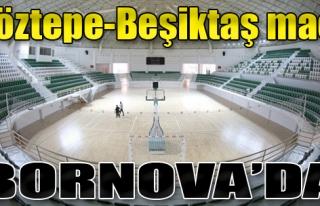 Göztepe-Beşiktaş Maçı Bornova'da