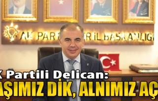 Delican: Başımız Dik, Alnımız Açık…