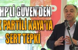 CHP'den AK Partili Kaya'ya Tepki