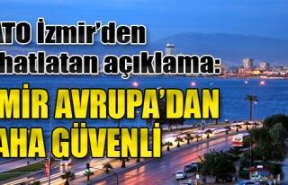 'İzmir Avrupa'dan Daha Güvenli'