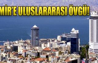 İzmir'e Uluslararası Övgü!