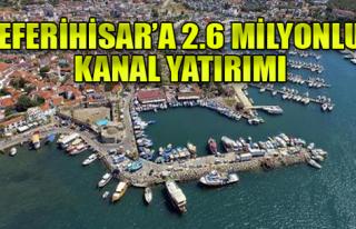 Seferihisar'a 2.6 Milyon Liralık Kanal Yatırımı