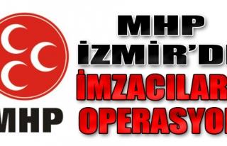 MHP İzmir'de İmzacılara Operasyon