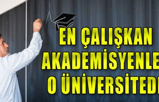 En Çalışkan Akademisyenler O Üniversitede