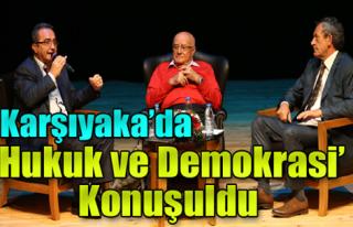 Karşıyaka'da 'Hukuk ve Demokrasi' Konuşuldu