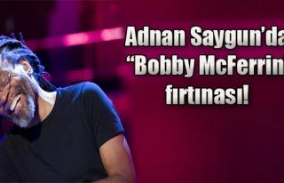 Adnan Saygun'da 'Bobby McFerrin Fırtınası'