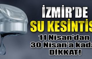 İzmir'de Sular Kesilecek