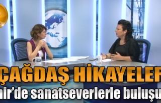 'Çağdaş Hikayeler' İzmir'de...