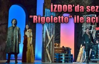 İZDOB'da Sezon 'Rigoletto' İle Açıldı