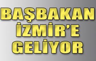 Başbakan Cumartesi Günü İzmir'de