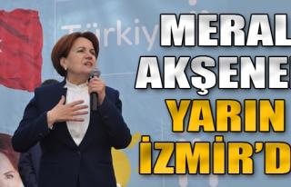 Meral Akşener Yarın İzmir'de