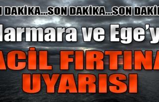 Marmara ve Ege'ye Acil Uyarı