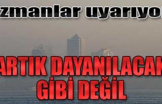 İzmir'de Hava S.O.S Veriyor!