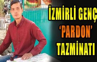 İzmirli Genç'e 'Pardon' Tazminatı