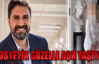 Erhan Çelik Sosyetik Güzelle Aşk Yaşıyor!