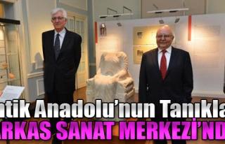 Antik Anadolu'nun Tanıkları Arkas'ta