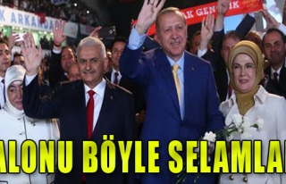 Erdoğan Salonu Selamladı