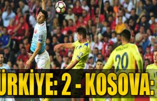 Türkiye: 2- Kosova: 0
