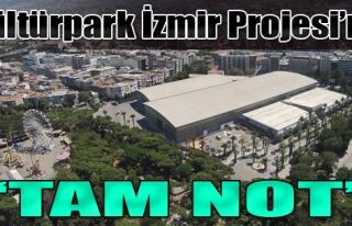 Kültürpark İzmir Projesi'ne 'Tam Not'