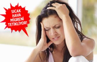 Yaz sıcağında migren ataklarına karşı 10 öneri!