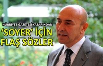 Hürriyet Gazetesi yazarından 'Soyer' için flaş sözler