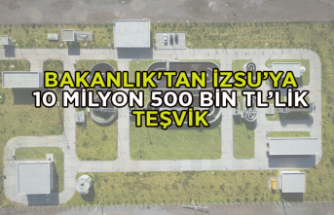Bakanlık'tan İZSU'ya 10 milyon 500 bin TL'lik teşvik