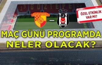 İşte Göztepe-Beşiktaş maç günü programı