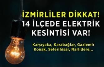 İzmir'de 14 ilçede elektrik kesintisi yaşanacak!