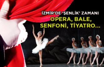 İzmir'de 'şenlik' zamanı: Opera, bale, senfoni, tiyatro...
