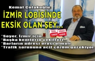 Kemal Çolakoğlu, İzmir gündemini değerlendirdi