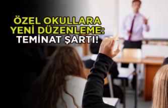 Özel okullara yeni düzenleme: Teminat şartı!