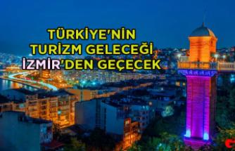 Türkiye'nin turizm geleceği İzmir'den geçecek