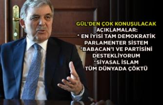 Abdullah Gül'den çok konuşulacak açıklamalar