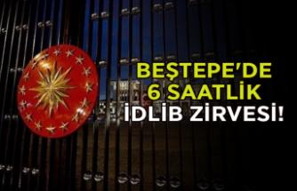 Beştepe'de 6 saatlik İdlib zirvesi!