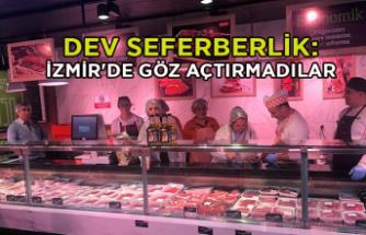 Dev seferberlik: İzmir'de göz açtırmadılar