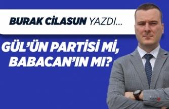 Gül'ün partisi mi, Babacan'ın mı?