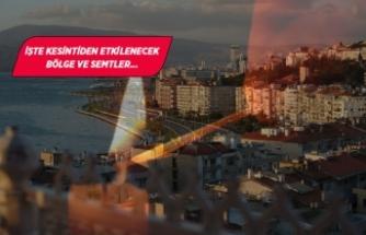 İzmir'de 8 saatlik kesinti yapılacak!