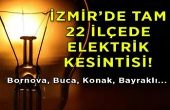 İzmirliler dikkat! Bugün 22 ilçede elektrik kesintisi var
