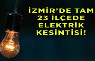 İzmirliler dikkat! Tam 23 ilçede elektrik kesintisi!