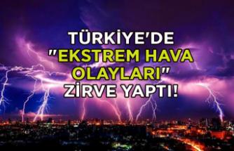 """Türkiye'de """"ekstrem hava olayları"""" zirve yaptı!"""