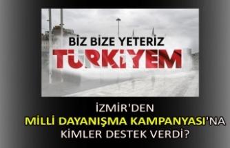 İzmir'den Milli Dayanışma Kampanyası'na kimler destek verdi?