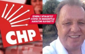 CHP'li siyasetçi corona nedeniyle hayatını kaybetti!
