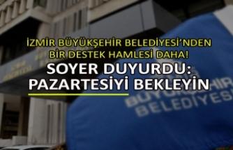 İzmir Büyükşehir Belediyesi'nden bir destek hamlesi daha!