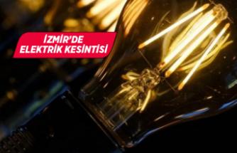 İzmir dikkat: O saatlerde elektrik olmayacak!