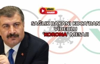 Sağlık Bakanı Koca'dan videolu 'korona' mesajı